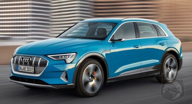 The Audi e-Tron SUV May Be Even LATER To The Party Than Originally Expected, Could Be Delayed MONTHS Now...